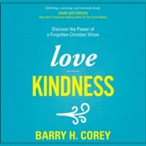 Love Kindness: Discover the Power of a Forgotten Christian Virtue - Unabridged edition Audiobook [Download]