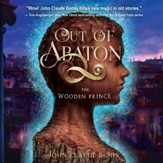 Out of Abaton, Book 1: The Wooden Prince - Unabridged edition Audiobook [Download]