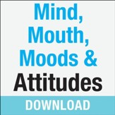 Mind, Mouth, Moods & Attitudes: Learn to Control Your Thoughts and Emotions with God's Help - Unabridged edition Audiobook [Download]