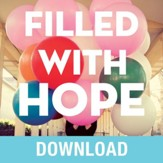 Filled with Hope: Turning Doubt and Discouragement into Confident Expectation and Daily Amazement - Unabridged edition Audiobook [Download]