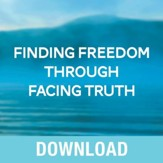 Finding Freedom Through Facing Truth: Discover God's Truth and Embrace Your Path to Freedom - Unabridged edition Audiobook [Download]