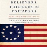 Believers, Thinkers, and Founders: How We Came to be One Nation Under God - Unabridged edition Audiobook [Download]