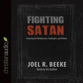 Fighting Satan: Knowing His Weaknesses, Strategies, and Defeat - Unabridged edition Audiobook [Download]