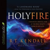 Holy Fire: A Balanced, Biblical Look at the Holy Spirit's Work in Our Lives - Unabridged edition Audiobook [Download]