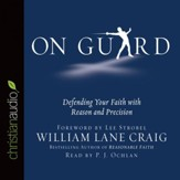 On Guard: Defending Your Faith with Reason and Precision - Unabridged edition Audiobook [Download]