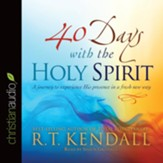 40 Days With the Holy Spirit: A Journey to Experience His Presence in a Fresh New Way - Unabridged edition Audiobook [Download]