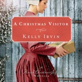 A Christmas Visitor: An Amish Christmas Gift Novella - Unabridged edition Audiobook [Download]