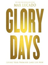 Glory Days: Living Your Promised Land Life Now - Unabridged edition Audiobook [Download]