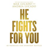 He Fights for You: Promises for Everyday Battles - Unabridged edition Audiobook [Download]