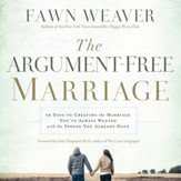 The Argument-Free Marriage: 28 Days to Creating the Marriage You've Always Wanted with the Spouse You Already Have - Unabridged edition Audiobook [Download]