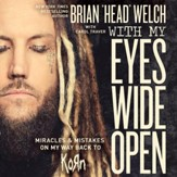 With My Eyes Wide Open: Miracles and Mistakes on My Way Back to KoRn Audiobook [Download]