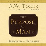 The Purpose of Man: Designed to Worship - Unabridged edition Audiobook [Download]
