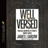 Well Versed: Biblical Answers to Today's Tough Issues - Unabridged edition Audiobook [Download]
