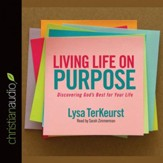 Living Life on Purpose: Discovering God's Best for Your Life - Unabridged edition Audiobook [Download]