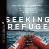 Seeking Refuge: On the Shores of the Global Refugee Crisis - Unabridged edition Audiobook [Download]
