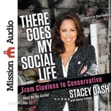 There Goes My Social Life: From Clueless to Conservative - Unabridged edition Audiobook [Download]