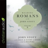 Reading Romans with John Stott, Volume 2 - Unabridged edition Audiobook [Download]