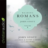 Reading Romans with John Stott, Volume 1 - Unabridged edition Audiobook [Download]