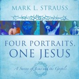 Four Portraits, One Jesus: Audio Lectures: A Survey of Jesus and the Gospels Audiobook [Download]