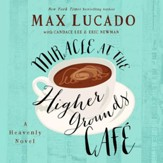Miracle at the Higher Grounds Cafe - Unabridged edition Audiobook [Download]