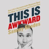 This Is Awkward: How Life's Uncomfortable Moments Open the Door to Intimacy and Connection Audiobook [Download]