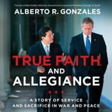 True Faith and Allegiance: A Story of Service and Sacrifice in War and Peace Audiobook [Download]