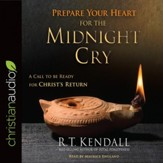Prepare Your Heart for the Midnight Cry: A Call to be Ready for Christ's Return - Unabridged edition Audiobook [Download]