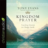 Kingdom Prayer: Touching Heaven to Change Earth - Unabridged edition Audiobook [Download]