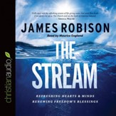 The Stream: Refreshing Hearts and Minds, Renewing Freedom's Blessing - Unabridged edition Audiobook [Download]