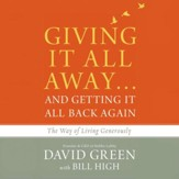 Giving It All Awayand Getting It All Back Again: The Way of Living Generously Audiobook [Download]