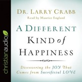 A Different Kind of Happiness: Discovering the Joy That Comes from Sacrificial Love - Unabridged edition Audiobook [Download]