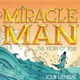 Miracle Man: The Story of Jesus - Unabridged edition Audiobook [Download]