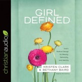 Girl Defined: God's Radical Design for Beauty, Femininity, and Identity - Unabridged edition Audiobook [Download]