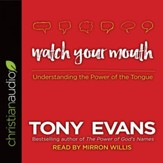 Watch Your Mouth: Understanding the Power of the Tongue - Unabridged edition Audiobook [Download]