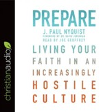 Prepare: Living Your Faith in an Increasingly Hostile Culture - Unabridged edition Audiobook [Download]