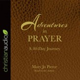 Adventures in Prayer: A 40-Day Journey - Unabridged edition Audiobook [Download]