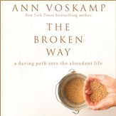 The Broken Way: A Daring Path into the Abundant Life - Unabridged edition Audiobook [Download]