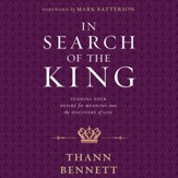 In Search of the King: Turning Your Desire for Meaning into the Discovery of God - Unabridged edition Audiobook [Download]
