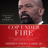 Cop Under Fire: Moving Beyond Hashtags of Race, Crime & Politics for a Better America - Unabridged edition Audiobook [Download]