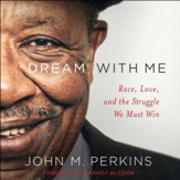 Dream With Me: Race, Love, and the Struggle We Must Win - Unabridged edition Audiobook [Download]