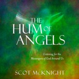 The Hum of Angels: Listening for the Messengers of God Around Us - Unabridged edition Audiobook [Download]