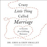 Crazy Little Thing Called Marriage: 12 Secrets for a Lifelong Romance - Unabridged edition Audiobook [Download]
