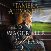 To Wager Her Heart - Unabridged edition Audiobook [Download]