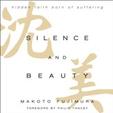 Silence and Beauty: Hidden Faith Born of Suffering - Unabridged edition Audiobook [Download]