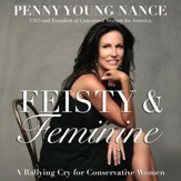 Feisty and Feminine: A Rallying Cry for Conservative Women - Unabridged edition Audiobook [Download]