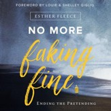 No More Faking Fine: Ending the Pretending - Unabridged edition Audiobook [Download]