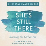 She's Still There: Rescuing the Girl in You - Unabridged edition Audiobook [Download]