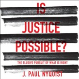Is Justice Possible?: The Elusive Pursuit of What is Right - Unabridged edition Audiobook [Download]