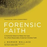 Forensic Faith: A Homicide Detective Makes the Case for a More Reasonable, Evidential Christian Faith - Unabridged edition Audiobook [Download]