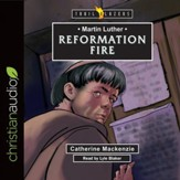 Martin Luther: Reformation Fire -  Unabridged edition Audiobook [Download]